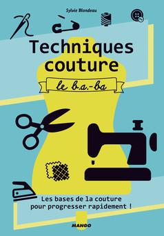 Techniques couture, le b.a.-ba : Les bases de la couture pour progresser rapidement ! | Sylvie Blondeau