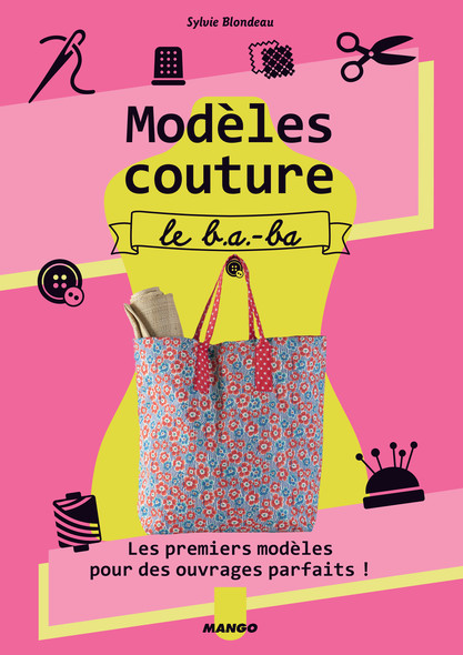Modèles couture, le b.a.-ba : Les premiers modèles pour des ouvrages parfaits !