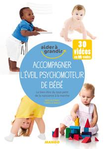Accompagner l'éveil psychomoteur de bébé : Le bien-être du tout-petit de la naissance à la marche | Rault, Cyrielle