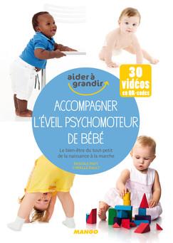 Accompagner l'éveil psychomoteur de bébé : Le bien-être du tout-petit de la naissance à la marche | Pascale Pavy
