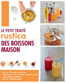 Le petit traité Rustica des boissons maison : Plus de 130 recettes de boissons et plus de 100 photos-gestes | Blin Aglaé