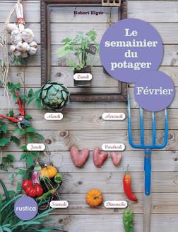 Le semainier du potager - Février | Robert Elger