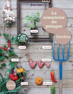 Le semainier du potager - Octobre | Robert Elger