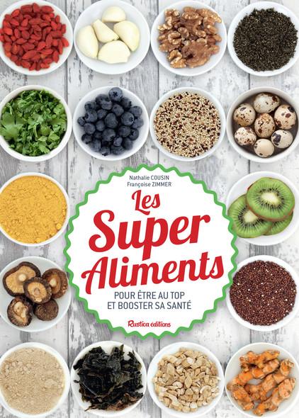 Les Super Aliments : Pour être au top et booster sa santé