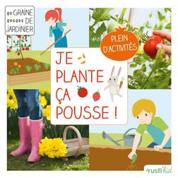 Je plante, ça pousse ! : Mon premier carré de jardin  