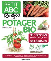 Petit ABC Rustica du potager bio : 350 dessins geste par geste, 50 légumes | Page, Rosenn
