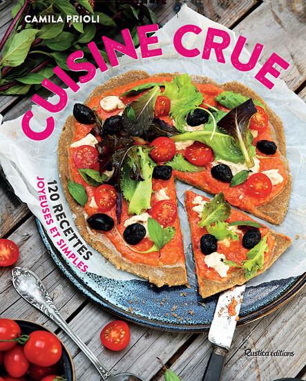 Cuisine crue : 120 recettes joyeuses et simples