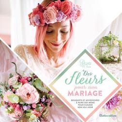 Des fleurs pour mon mariage : Bouquets et accessoires à faire soi-même pour fleurir son joli jour | Roses by Claire