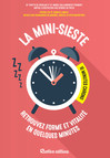 La mini-sieste : 10 minutes chrono ! : Retrouvez forme et vitalité en quelques minutes