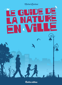 Le guide de la nature en ville | Luchesi, Michel