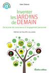 Inventer les jardins de demain : De la prise de conscience à l'engagement personnel