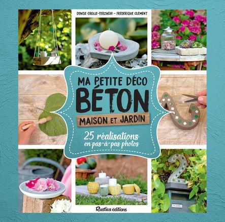 Ma petite déco béton - Maison et jardin : 25 réalisations en pas-à-pas photos