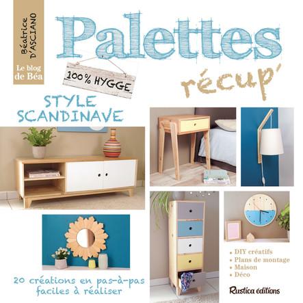 Palettes récup' style scandinave : 20 créations en pas-à-pas, faciles à réaliser