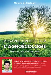 Regards croisés sur l'agroécologie   de Rostolan, Maxime
