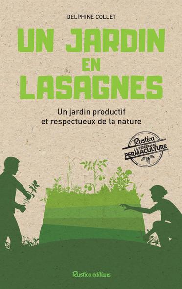 Un jardin en lasagnes : Un jardin productif et respectueux de la nature