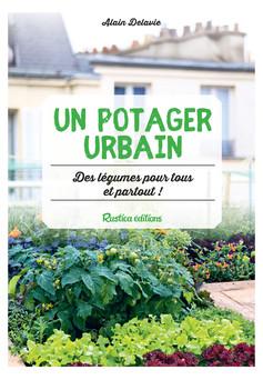 Un potager urbain : Des légumes pour tous et partout ! | Alain Delavie