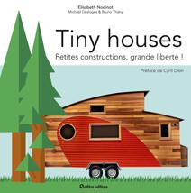 Tiny houses : Petites constructions, grande liberté ! | Thiéry, Bruno