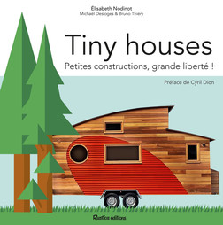 Tiny houses : Petites constructions, grande liberté ! | Élisabeth Nodinot