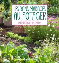 Les bons mariages au potager | Laurent Renault