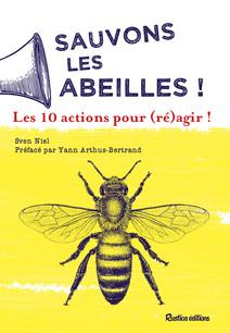 Sauvons les abeilles ! 10 actions pour (ré)agir ! | Niel, Sven
