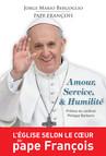 Amour, Service et Humilité : L'Église selon le cœur du pape François