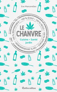 Le chanvre : Cuisine - Santé - Jardin | Marcorelles, Ève