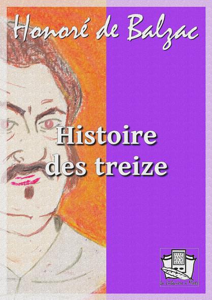 Histoire des treize : Ferragus, chef des dévorants - La duchesse de Langeais - La fille aux yeux d'or