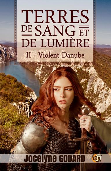 Violent Danube : Terres de sang et de lumière - Tome 2