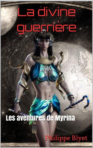 La divine guerrière (les aventures de Myrina)