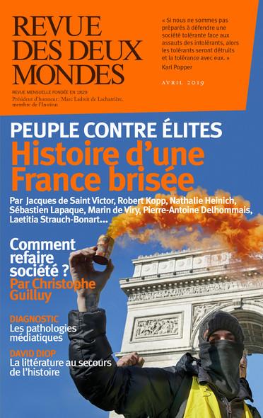 Revue des Deux Mondes avril 2019 : Peuple contre élites. Histoire d'une France brisée