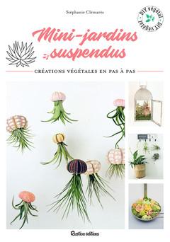 Mini-jardins suspendus : Créations végétales en pas à pas | Stéphanie Clémarès