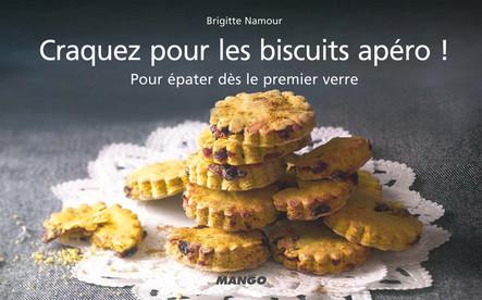 Craquez pour les biscuits apéro ! : Pour épater dès le premier verre