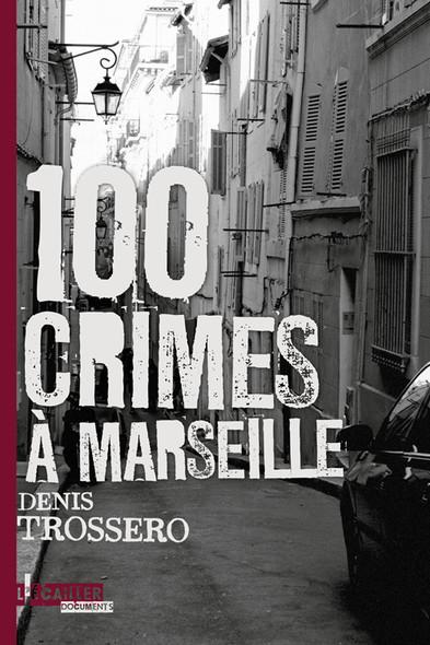 100 crimes à Marseille