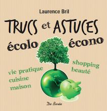 Trucs et astuces écolo écono | Laurence, Bril
