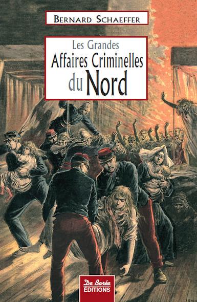 Les grandes affaires criminelles du Nord