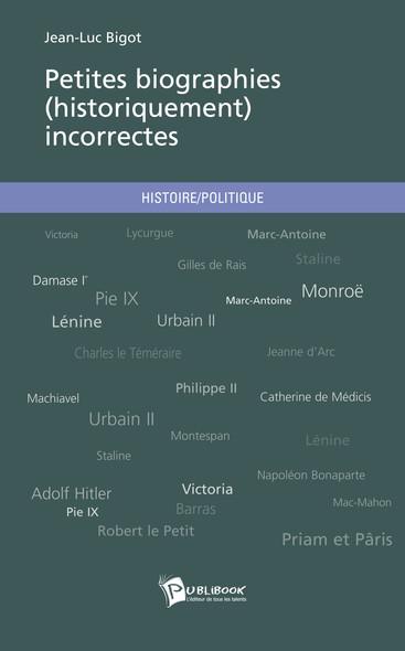 Petites biographies (historiquement) incorrectes