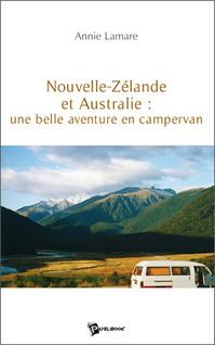 Nouvelle Zélande et Australie : une belle aventure en campervan | Lamare, Annie