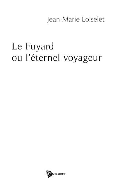 Le Fuyard ou l'éternel voyageur