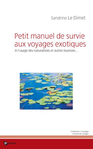 Petit manuel de survie aux voyages exotiques