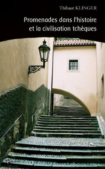 Promenades dans l'histoire et la civilisation tchèques