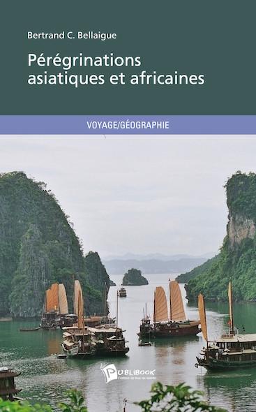 Pérégrinations asiatiques et africaines