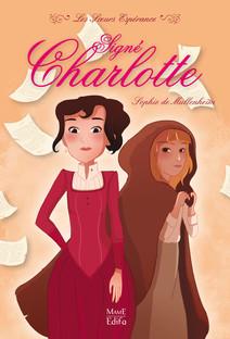Signé Charlotte : Les Soeurs Espérance (Tome 1) | Mullenheim, Sophie