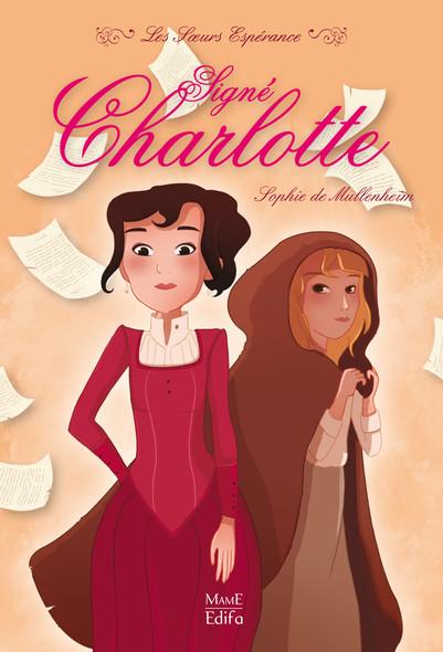 Signé Charlotte : Les Sœurs Espérance (Tome 1)