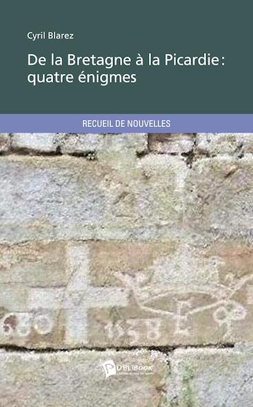De la Bretagne à la Picardie : quatre énigmes