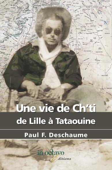 Une vie de Ch'ti de Lille à Tataouine