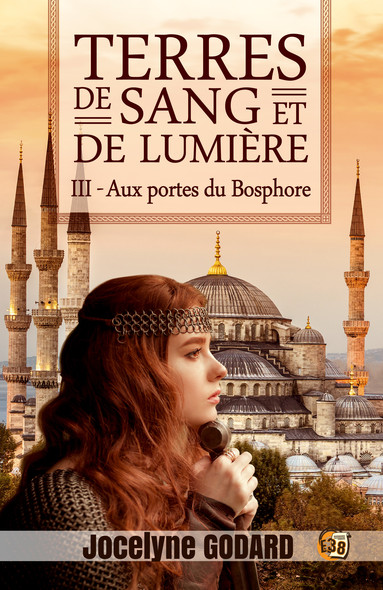 Aux portes du Bosphore : Terres de sang et de lumière - Tome 3