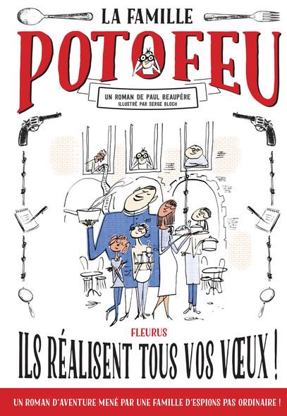La famille Potofeu - Ils réalisent tous vos vœux !