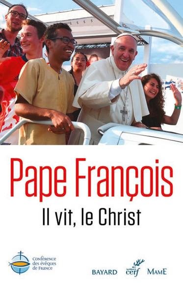 Il vit, le Christ - Christus vivit : Exhortation apostolique, traduction officielle