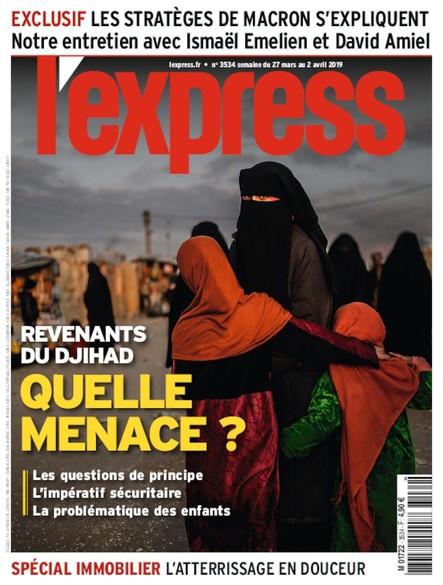 L'Express - Mars 2019 - Les Revenants du Djihad, quelle menace ?