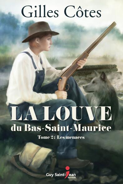 La louve du Bas-Saint-Maurice, tome 2 : Les menaces